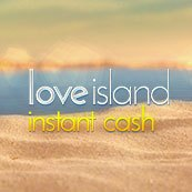 Play Love Island Instant Cash