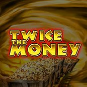 Play Twice The Money Slots